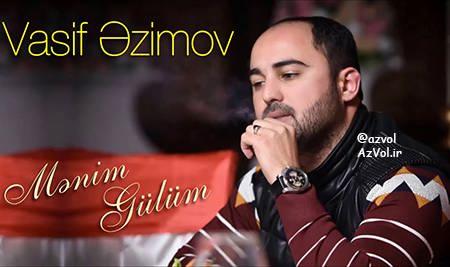 دانلود آهنگ آذربایجانی جدید Vasif Azimov به نام Menim Gulum